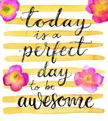 Väggdekor Idag är en perfekt dag för att vara fantastisk. Inspirera citationstecken. Handritad bokstäver på en kreativ vattenfärg bakgrund