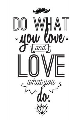 Väggdekor Inspirera romantisk citat. Typografiska affisch eller kortdesign. Gör vad du älskar bokstäver.
