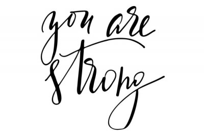 Väggdekor Phrase motivational quote you are strong handwritten text vector