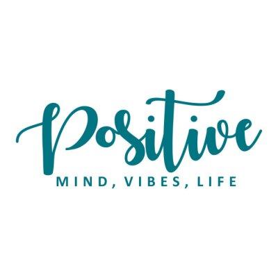 Väggdekor Positive mind, vibes, life. Vector motivation phrase.