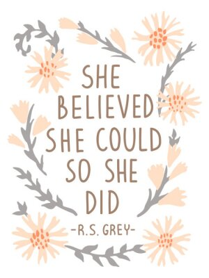 Väggdekor She Believed She Could So She Did. Inspirational vector quote poster. Floral composition in pastel colors with lettering