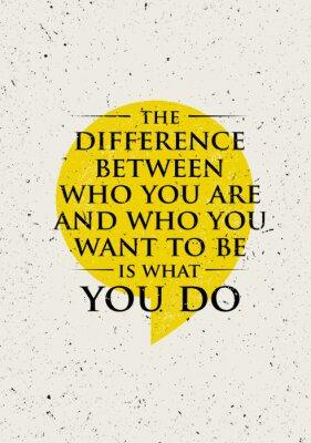 Väggdekor Skillnaden mellan vem du är och vem du vill vara är vad du Do. Inspirerande Creative Motivation Citat.