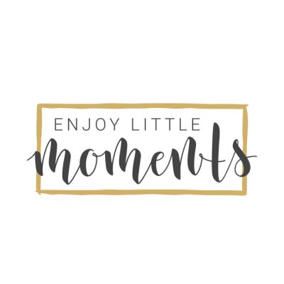 Väggdekor Vector Illustration. Handwritten Lettering of Enjoy Little Moments. Motivational inspirational quote. Objects Isolated on White Background.